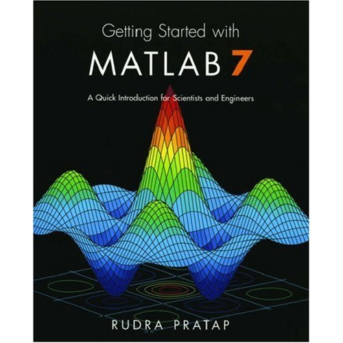 Getting Started With MATLAB 7 A Quick Introduction For